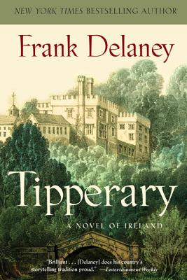 Tipperary: A Novel, Frank Delaney