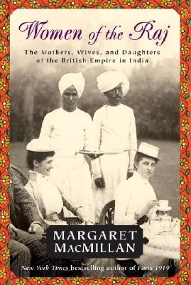 Women of the Raj, MacMillan, Margaret Olwen