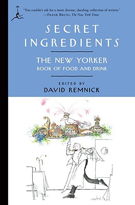 Image for Secret Ingredients: The New Yorker Book of Food and Drink (Modern Library Classics (Paperback))