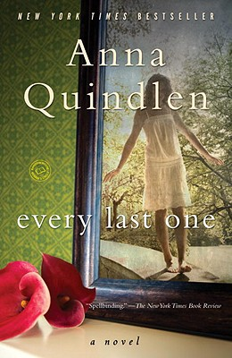 Every Last One: A Novel, Anna Quindlen