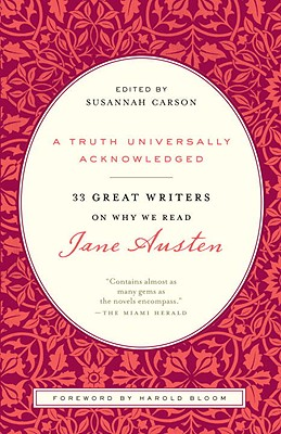 Image for A Truth Universally Acknowledged: 33 Great Writers on Why We Read Jane Austen