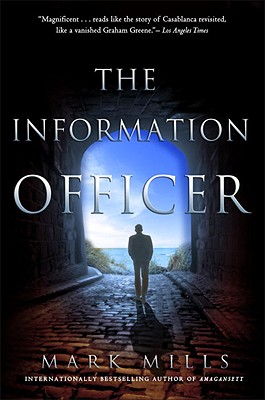 The Information Officer: A Novel, Mills, Mark
