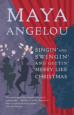 Singin' and Swingin' and Gettin' Merry Like Christmas, Maya Angelou