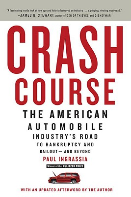 Image for Crash Course: The American Automobile Industry's Road to Bankruptcy and Bailout-and Beyond