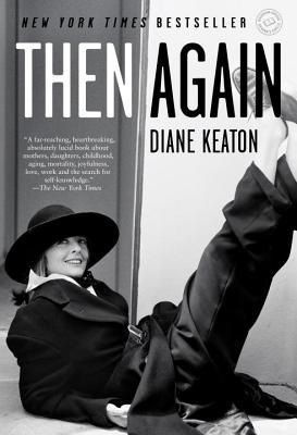 Then Again, Keaton, Diane