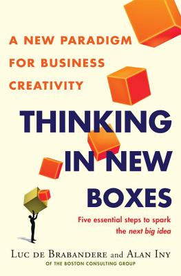 Image for Thinking in New Boxes: A New Paradigm for Business Creativity