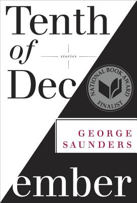Tenth of December: Stories, Saunders, George
