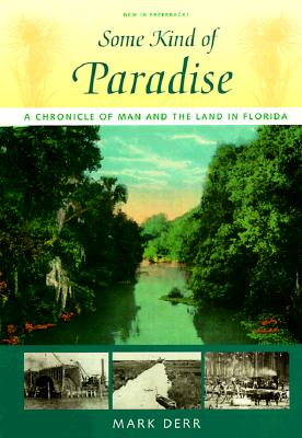 Image for Some Kind of Paradise: A Chronicle of Man and the Land in Florida (Florida Sand Dollar Books)