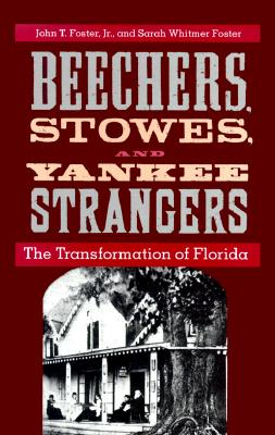 Image for Beechers, Stowes, And Yankee Strangers The Transformation of Florida