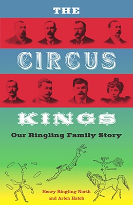 Image for The Circus Kings: Our Ringling Family Story