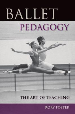 Image for Ballet Pedagogy: The Art of Teaching