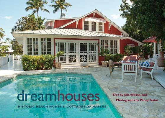 Image for Dream Houses: Historic Beach Homes and Cottages of Naples