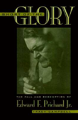 Image for Short of the Glory: The Fall and Redemption of Edward F. Prichard Jr.