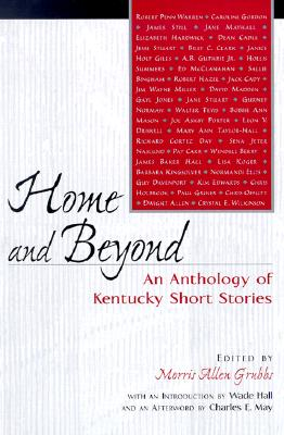Image for Home and Beyond: An Anthology of Kentucky Short Stories