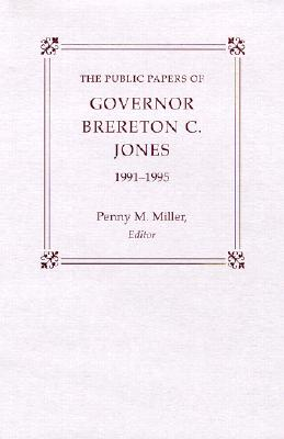 Image for The Public Papers of Governor Brereton C. Jones, 1991-1995 (Public Papers of the Governors of Kentucky)