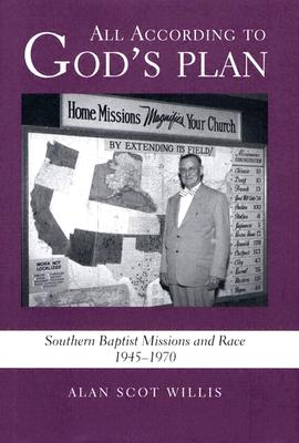 Image for All According to God's Plan: Southern Baptist Missions and Race, 1945-1970 (Religion In The South)