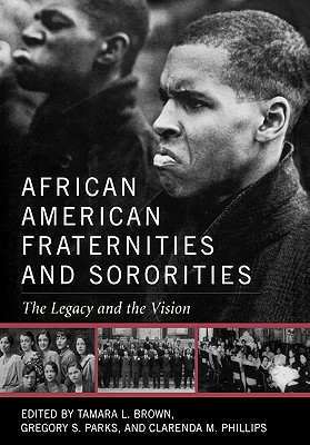 African American Fraternities and Sororities: The Legacy and the Vision
