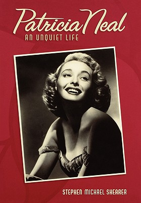 Patricia Neal (Signed By Patricia Neal & Author), Shearer, Stephen Michael