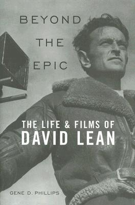 Image for Beyond the Epic: The Life and Films of David Lean
