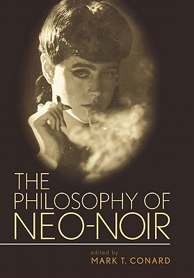 Image for The Philosophy of Neo-Noir (Philosophy Of Popular Culture)