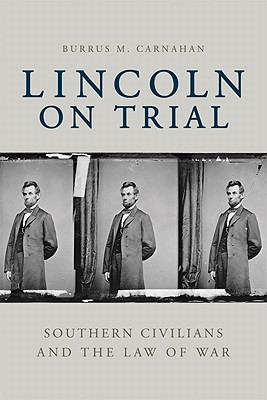 Image for Lincoln on Trial: Southern Civilians and the Law of War