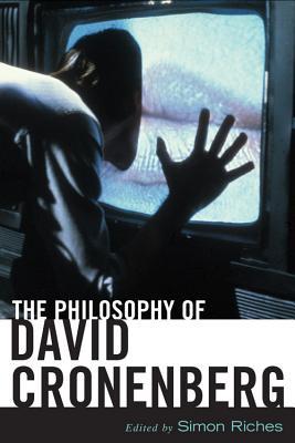 The Philosophy of David Cronenberg (Philosophy Of Popular Culture)