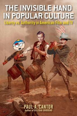 Image for The Invisible Hand in Popular Culture: Liberty vs. Authority in American Film and TV