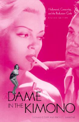 Image for The Dame in the Kimono: Hollywood, Censorship, and the Production Code