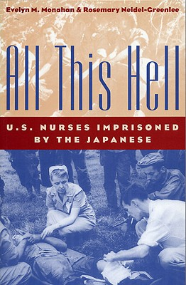 Image for ALL THIS HELL: U.S. NURSES IMPRISONED BY THE JAPANESE