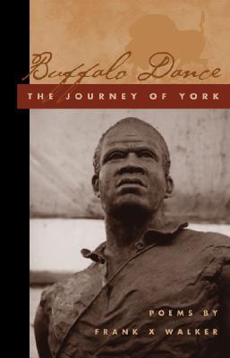 Buffalo Dance: The Journey of York (Kentucky Voices), Walker, Frank X