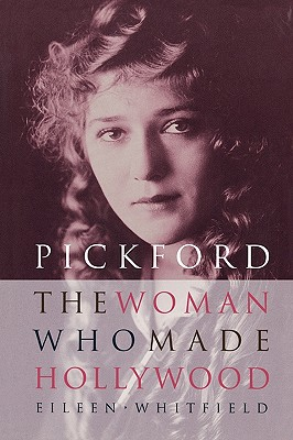 Image for PICKFORD: THE WOMAN WHO MADE HOLLYWOOD
