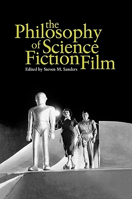 Image for The Philosophy of Science Fiction Film (Philosophy Of Popular Culture)