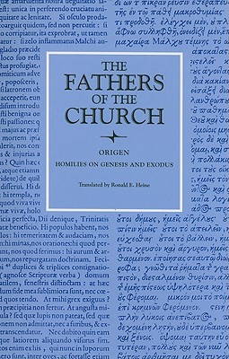 Origen : Homilies on Genesis and Exodus (Fathers of the Church 71), ORIGEN ; ORIGEN
