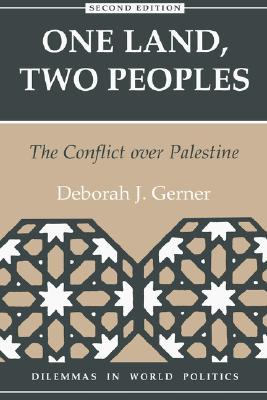 One Land, Two Peoples: The Conflict over Palestine, Gerner, Deborah J.