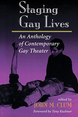 Image for Staging Gay Lives: An Anthology of Contemporary Gay Theater