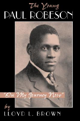 Image for The Young Paul Robeson: on My Journey Now