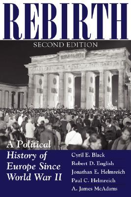 Rebirth: A Political History Of Europe Since World War II, Black, Cyril