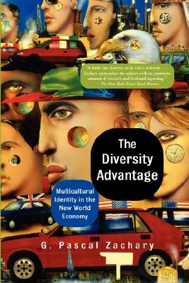 Image for The Diversity Advantage: Multicultural Identity In The New World Economy (New Cosmopolitans and the Competitive Edge: Picking Globalis)