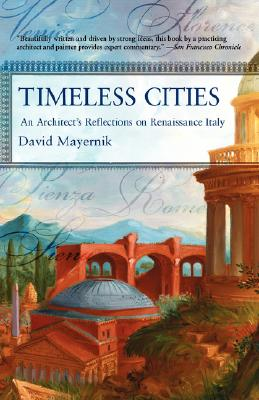 Image for Timeless Cities: An Architect's Reflections on Renaissance Italy