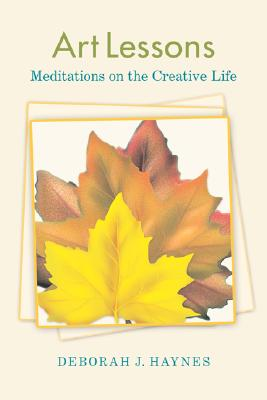 Image for Art Lessons: Meditations On The Creative Life (Icon Editions)