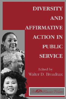 Image for Diversity And Affirmative Action In Public Service (Aspa Classics)