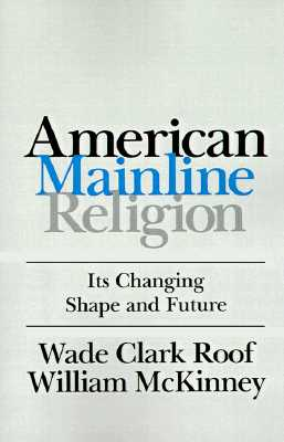 Image for American Mainline Religion: Its Changing Shape and Future