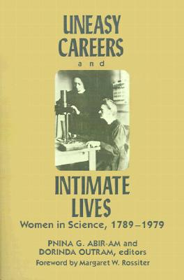 Image for Uneasy Careers and Intimate Lives: Women in Science, 1789-1979 (Lives of Women in Science)