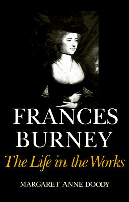 Image for FRANCES BURNEY THE LIFE IN THE WORKS