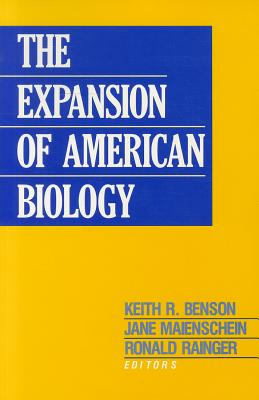 The Expansion of American Biology, Rutgers University Press