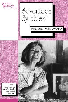 Image for 'Seventeen Syllables': Hisaye Yamamoto (Women Writers: Texts and Contexts)