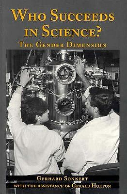 Who Succeeds in Science: The Gender Dimension, Holton, Gerald