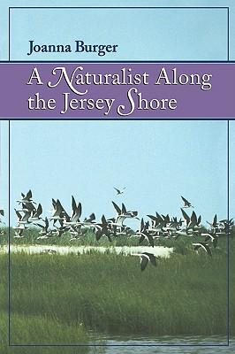 A Naturalist Along the Jersey Shore, Burger, Joanna