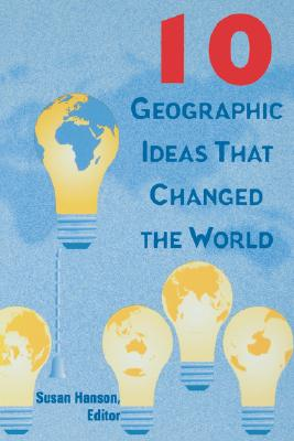 Image for 10 Geographic Ideas That Changed the World