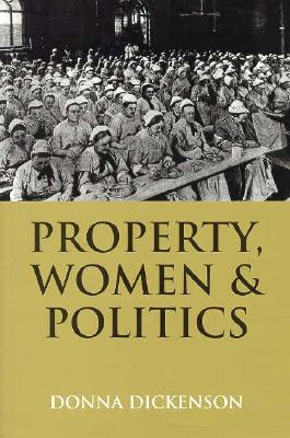Image for Property, Women, and Politics: Subjects or Objects?